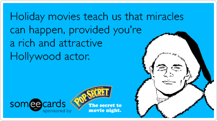Miracles-movies-christmas-holidays-pop-secret-ecards-someecards